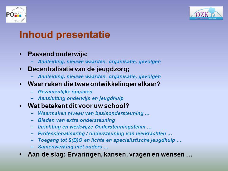 Inhoud presentatie Passend onderwijs;