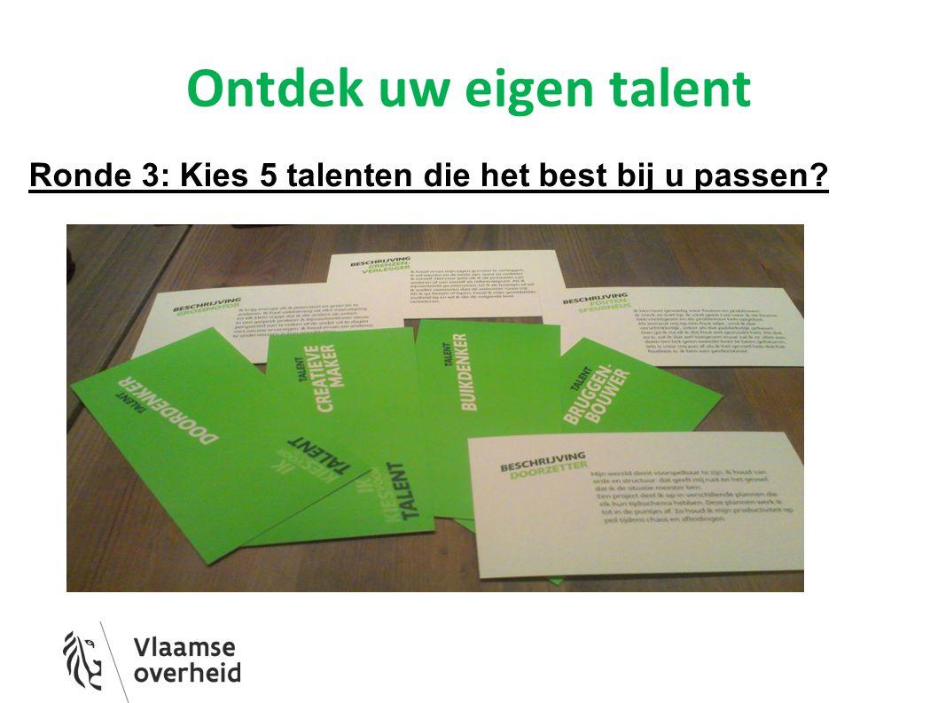 Ontdek uw eigen talent Ronde 3: Kies 5 talenten die het best bij u passen