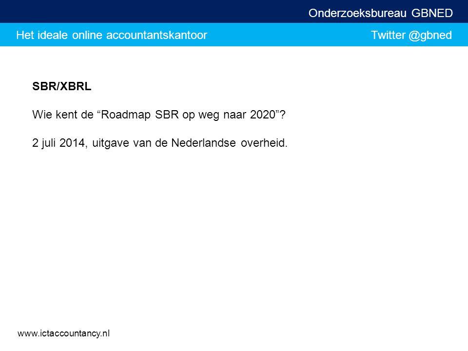 SBR/XBRL Wie kent de Roadmap SBR op weg naar 2020 .