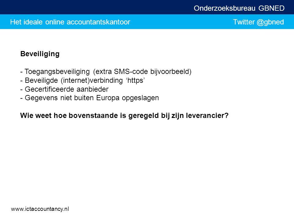 Beveiliging - Toegangsbeveiliging (extra SMS-code bijvoorbeeld) - Beveiligde (internet)verbinding 'https' - Gecertificeerde aanbieder.