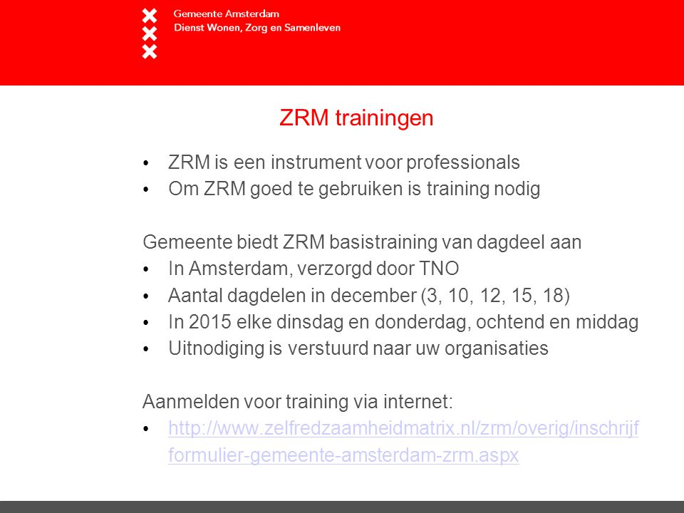 ZRM trainingen ZRM is een instrument voor professionals