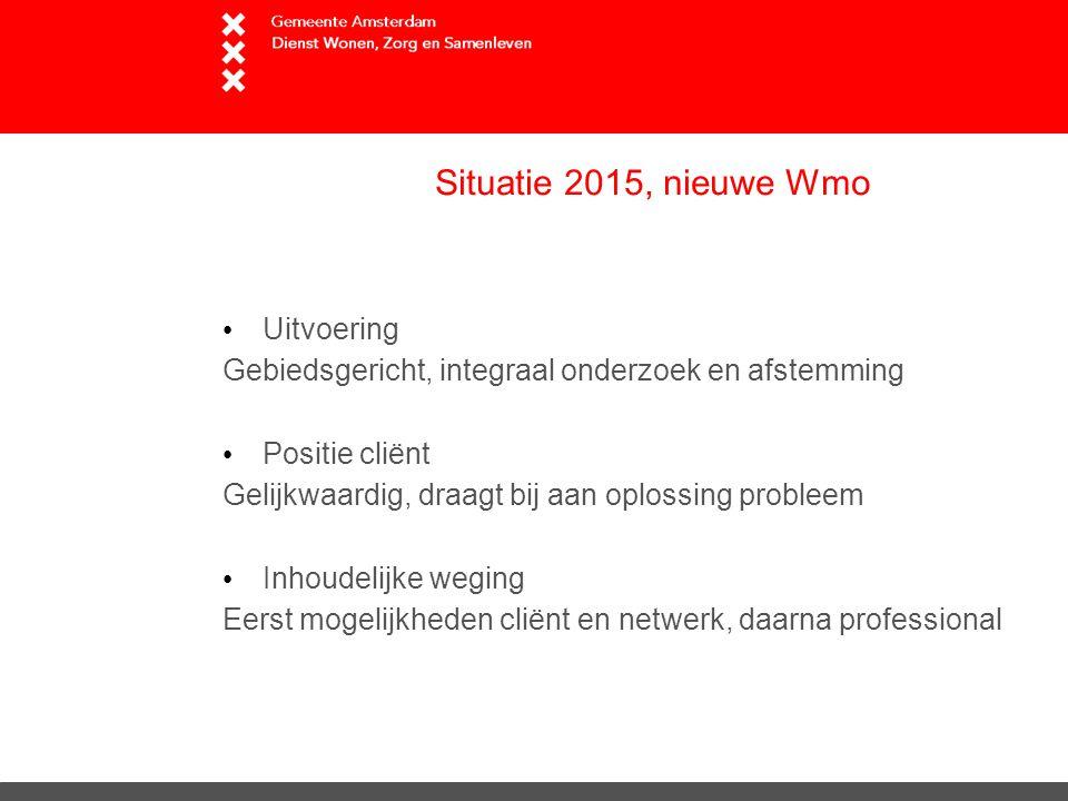 Situatie 2015, nieuwe Wmo Uitvoering