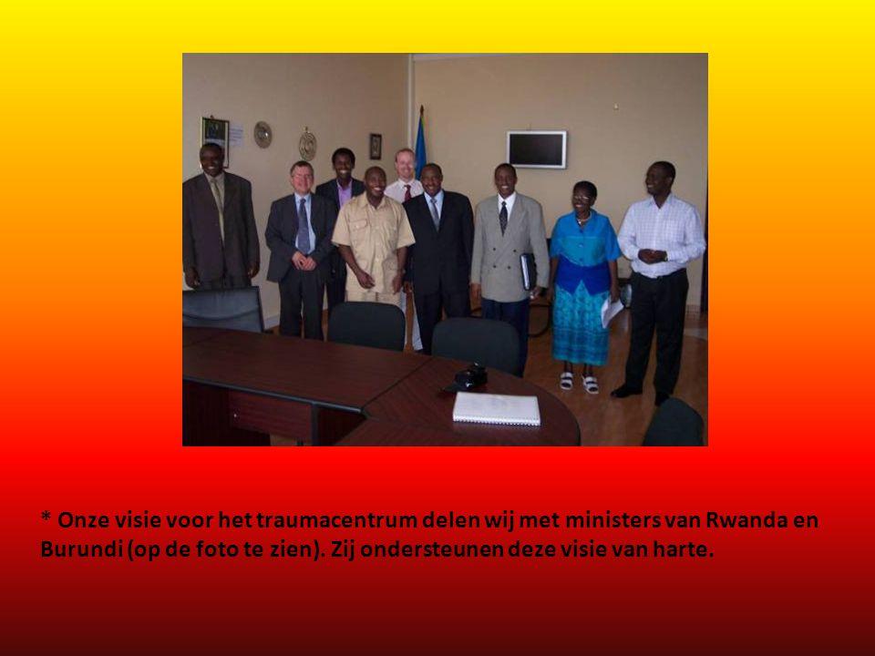 * Onze visie voor het traumacentrum delen wij met ministers van Rwanda en Burundi (op de foto te zien).