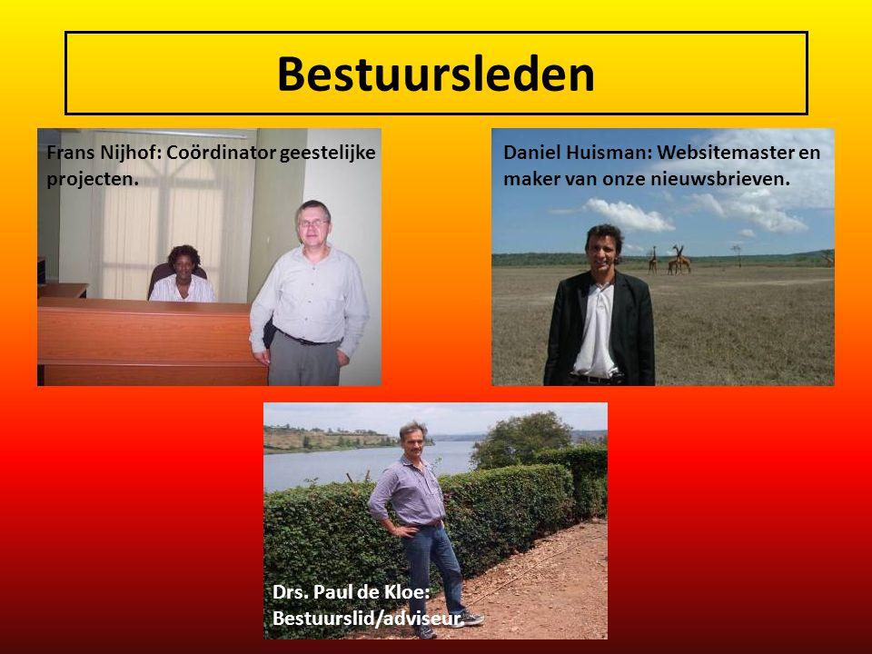 Bestuursleden Frans Nijhof: Coördinator geestelijke projecten.