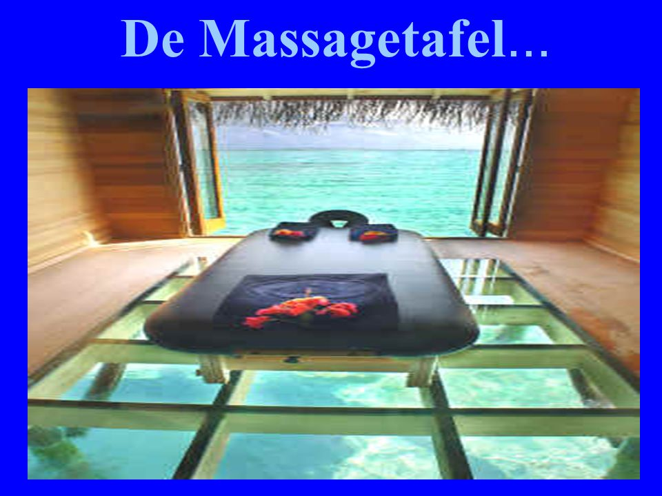 De Massagetafel...