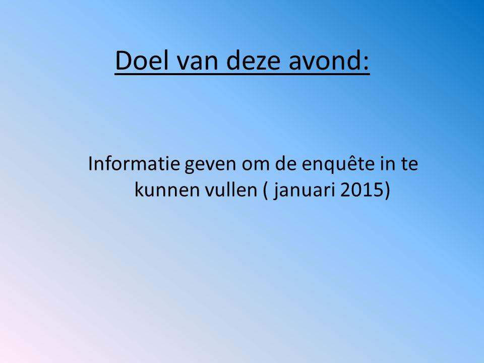 Informatie geven om de enquête in te kunnen vullen ( januari 2015)