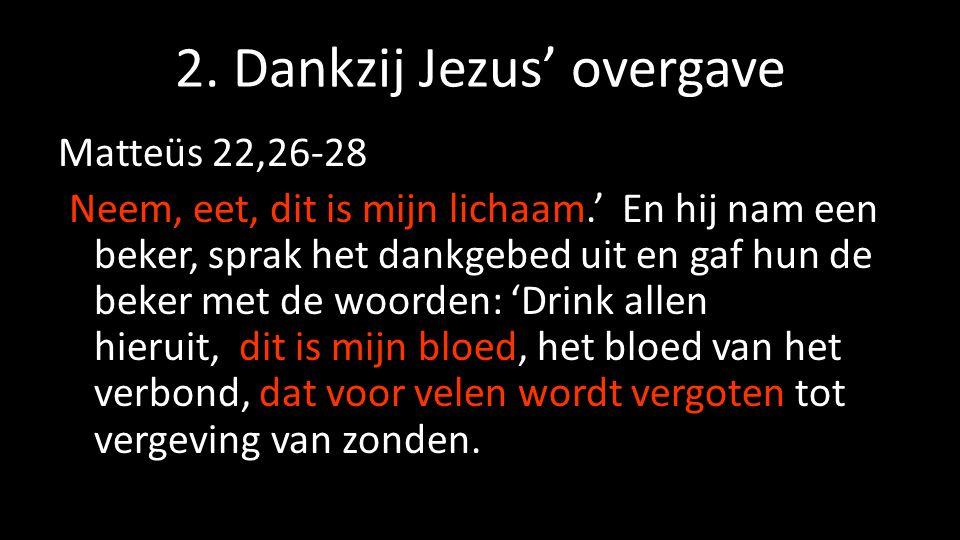 2. Dankzij Jezus' overgave