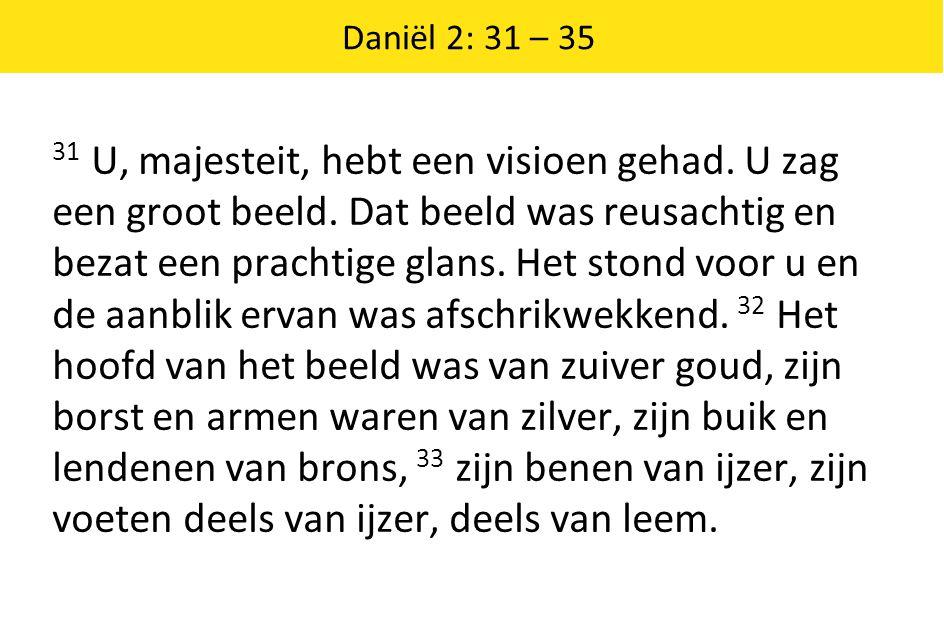 Daniël 2: 31 – 35