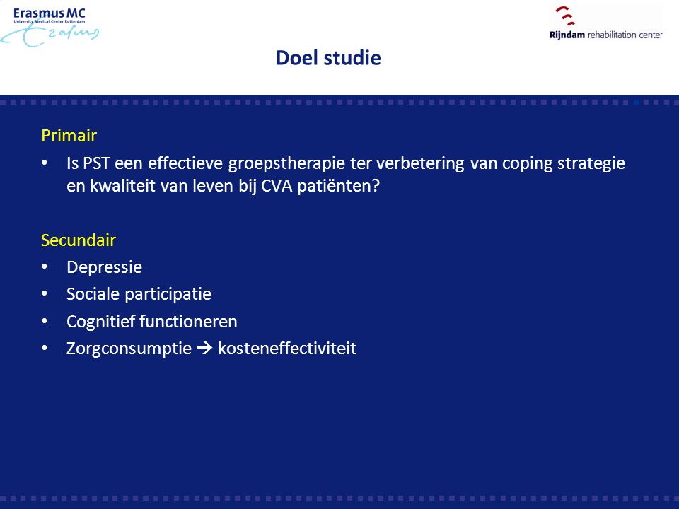 Doel studie Primair. Is PST een effectieve groepstherapie ter verbetering van coping strategie en kwaliteit van leven bij CVA patiënten