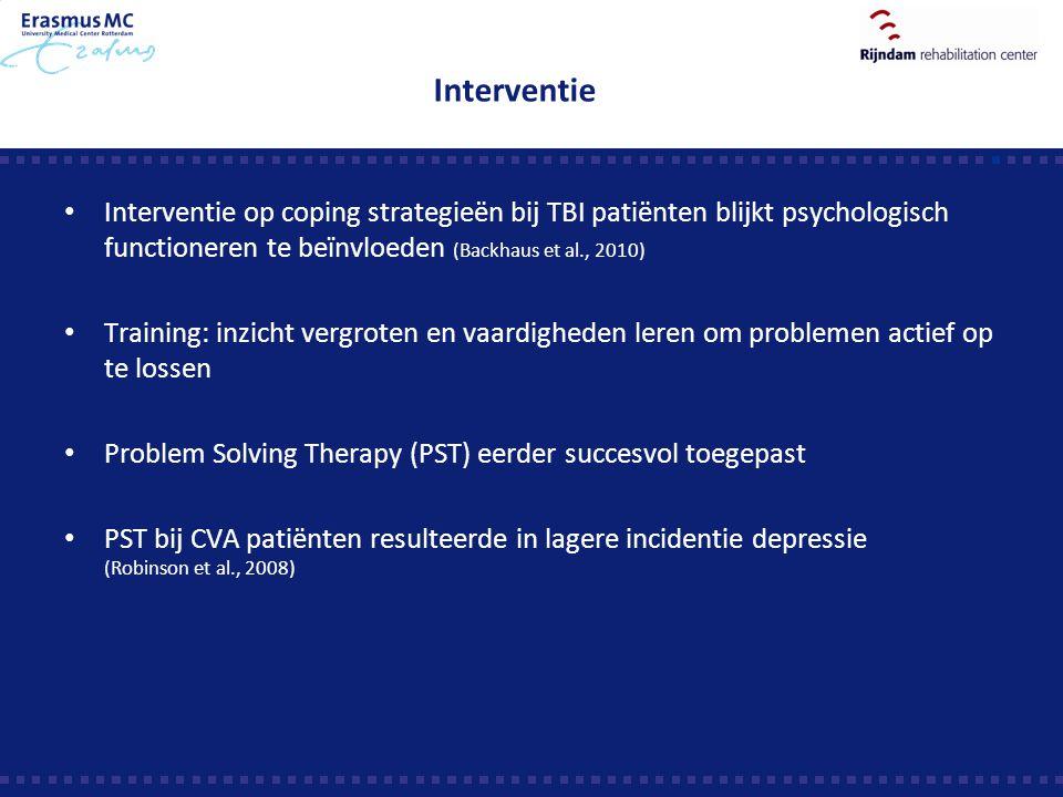 Interventie Interventie op coping strategieën bij TBI patiënten blijkt psychologisch functioneren te beïnvloeden (Backhaus et al., 2010)