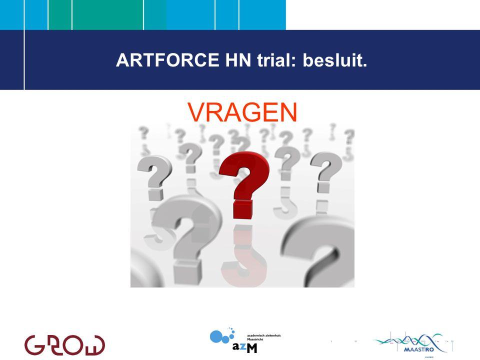 ARTFORCE HN trial: besluit.