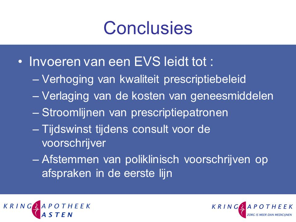Conclusies Invoeren van een EVS leidt tot :