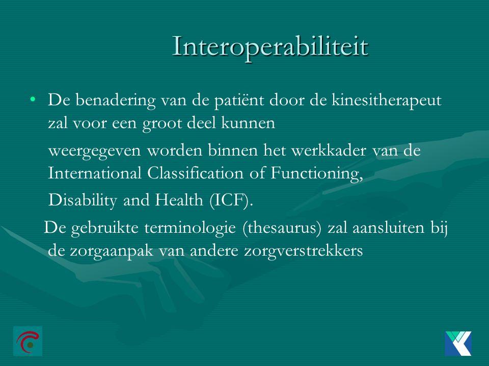 Interoperabiliteit De benadering van de patiënt door de kinesitherapeut zal voor een groot deel kunnen.