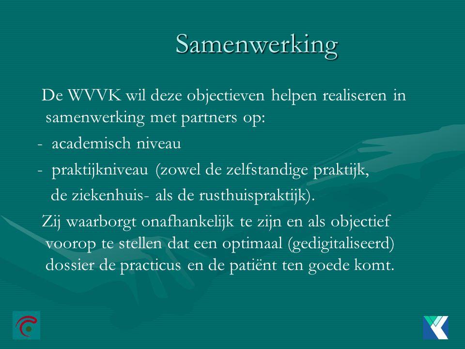 Samenwerking De WVVK wil deze objectieven helpen realiseren in samenwerking met partners op: - academisch niveau.