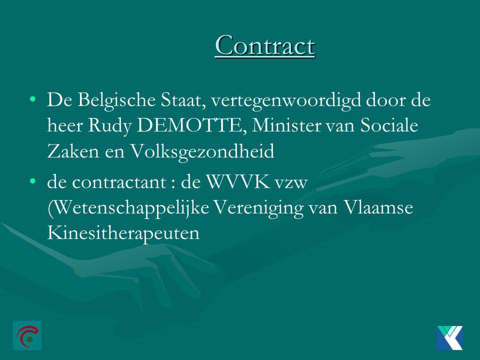 Contract De Belgische Staat, vertegenwoordigd door de heer Rudy DEMOTTE, Minister van Sociale Zaken en Volksgezondheid.