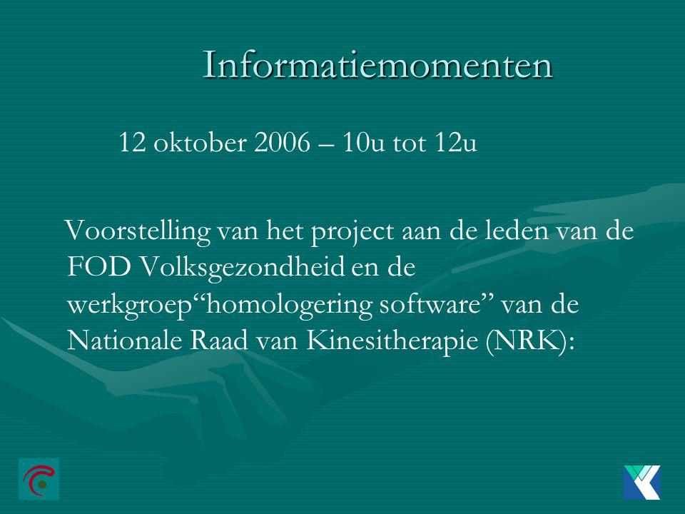 Informatiemomenten 12 oktober 2006 – 10u tot 12u