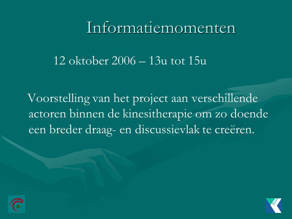 Informatiemomenten 12 oktober 2006 – 13u tot 15u