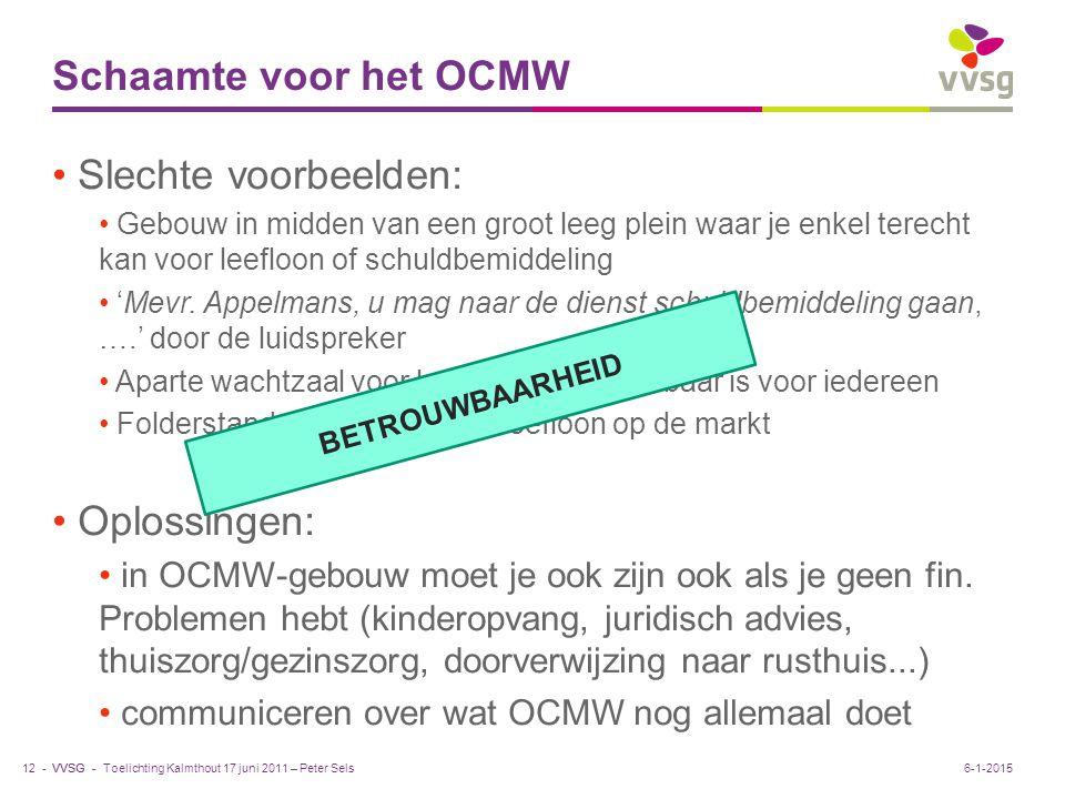 Schaamte voor het OCMW Slechte voorbeelden: Oplossingen: