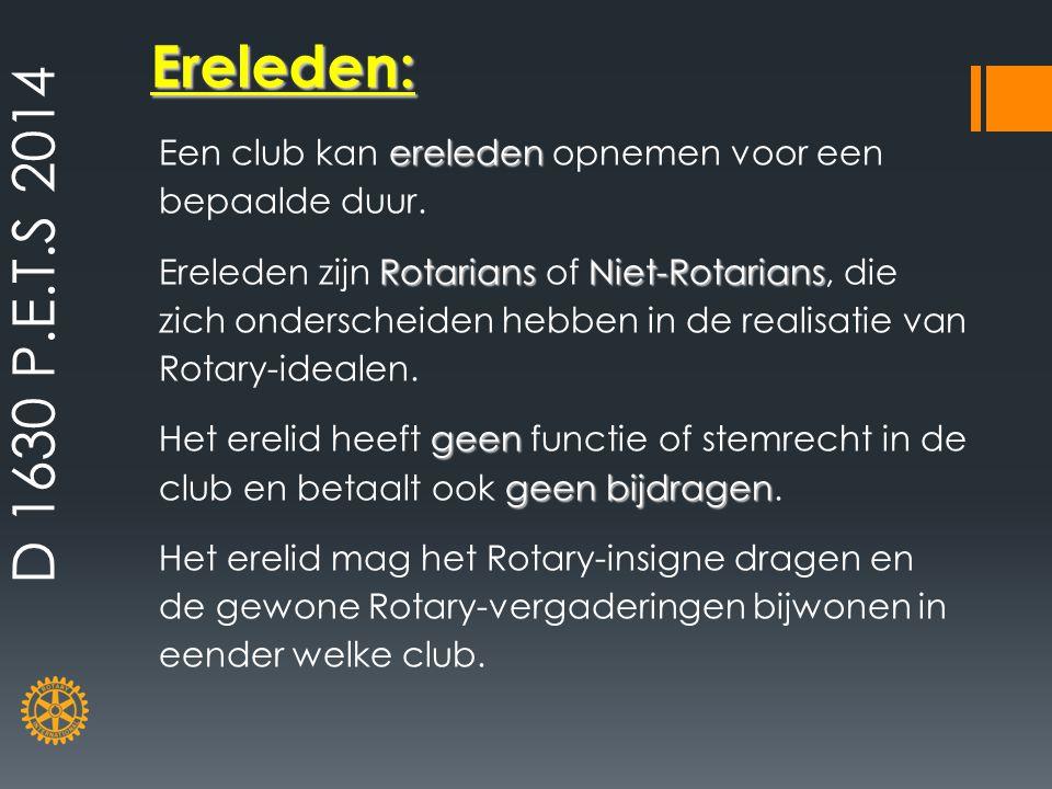 D 1630 P.E.T.S 2014 Ereleden: Een club kan ereleden opnemen voor een bepaalde duur.