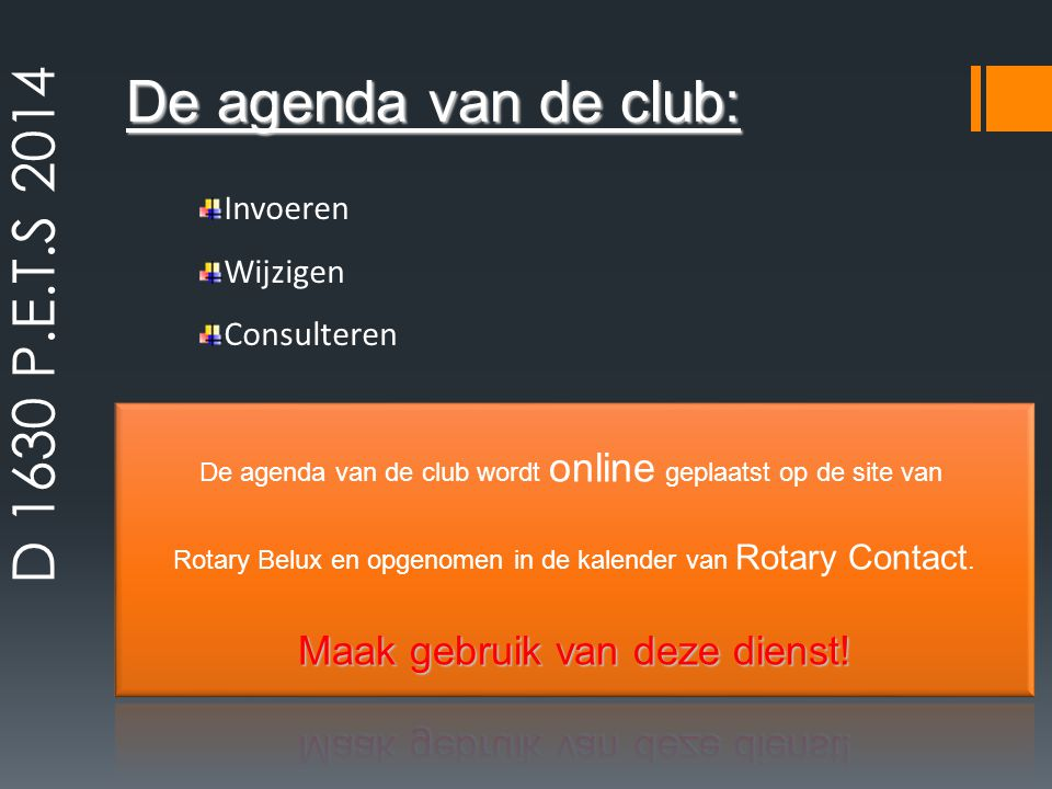 D 1630 P.E.T.S 2014 De agenda van de club: