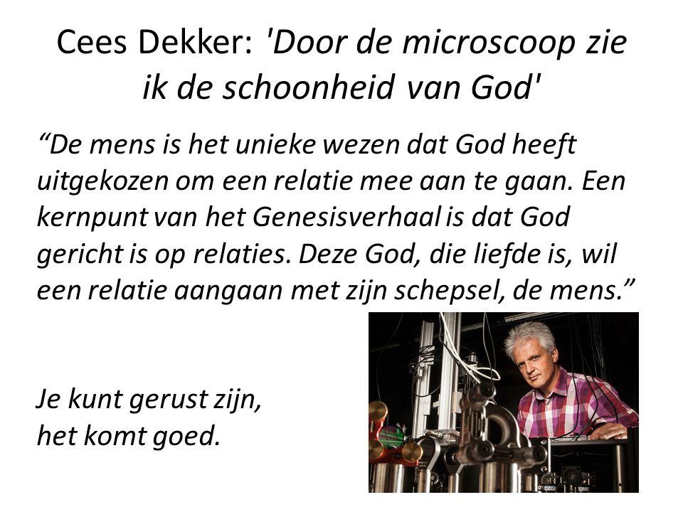 Cees Dekker: Door de microscoop zie ik de schoonheid van God