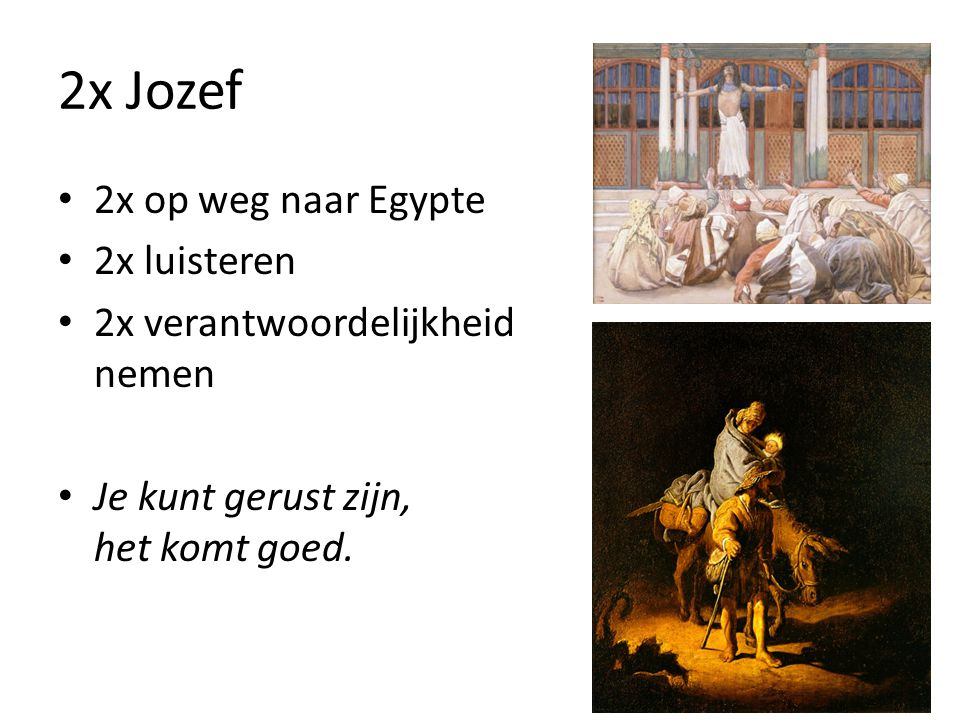 2x Jozef 2x op weg naar Egypte 2x luisteren