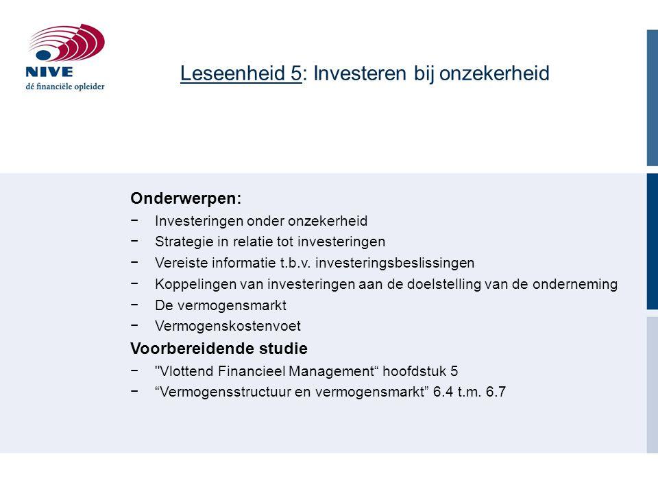 Leseenheid 5: Investeren bij onzekerheid