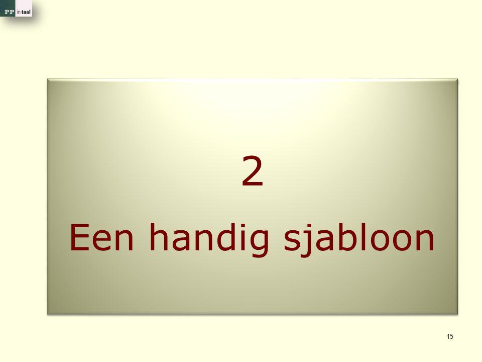 2 Een handig sjabloon