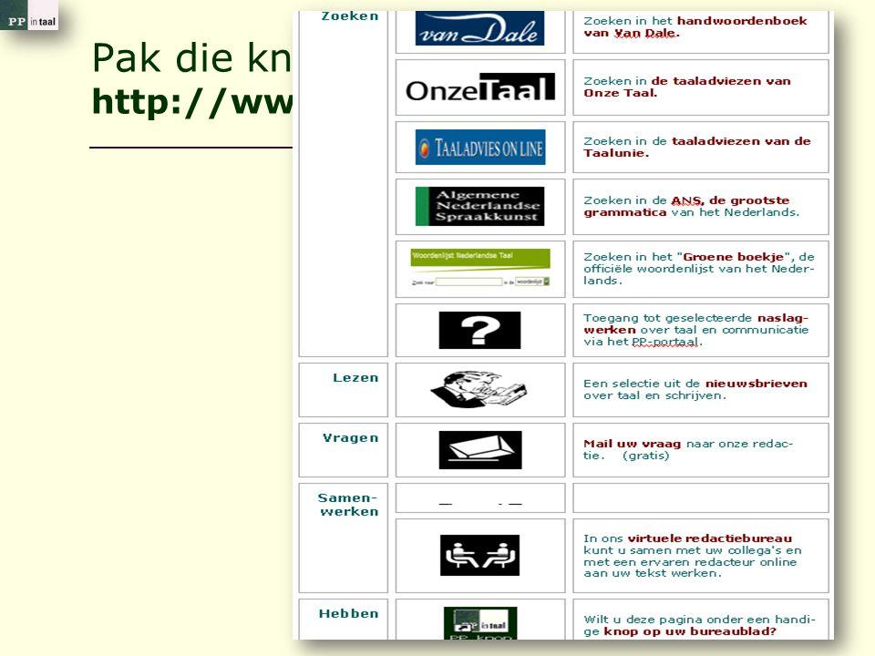 Pak die knop: http://www.ppintaal.nl/PPknop.htm
