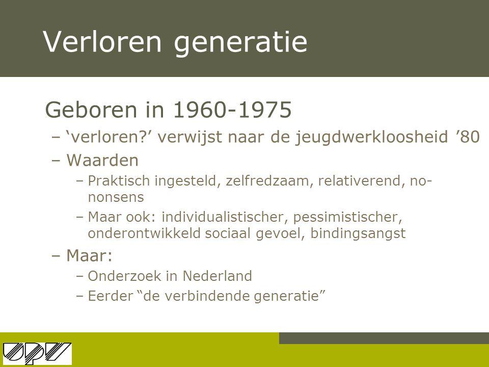 Verloren generatie Geboren in 1960-1975