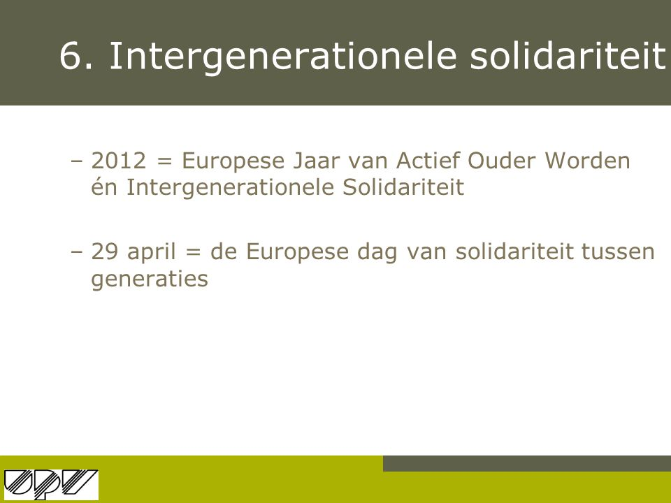 6. Intergenerationele solidariteit