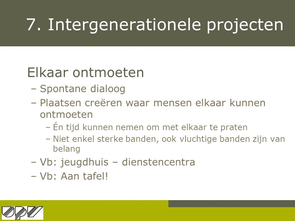 7. Intergenerationele projecten