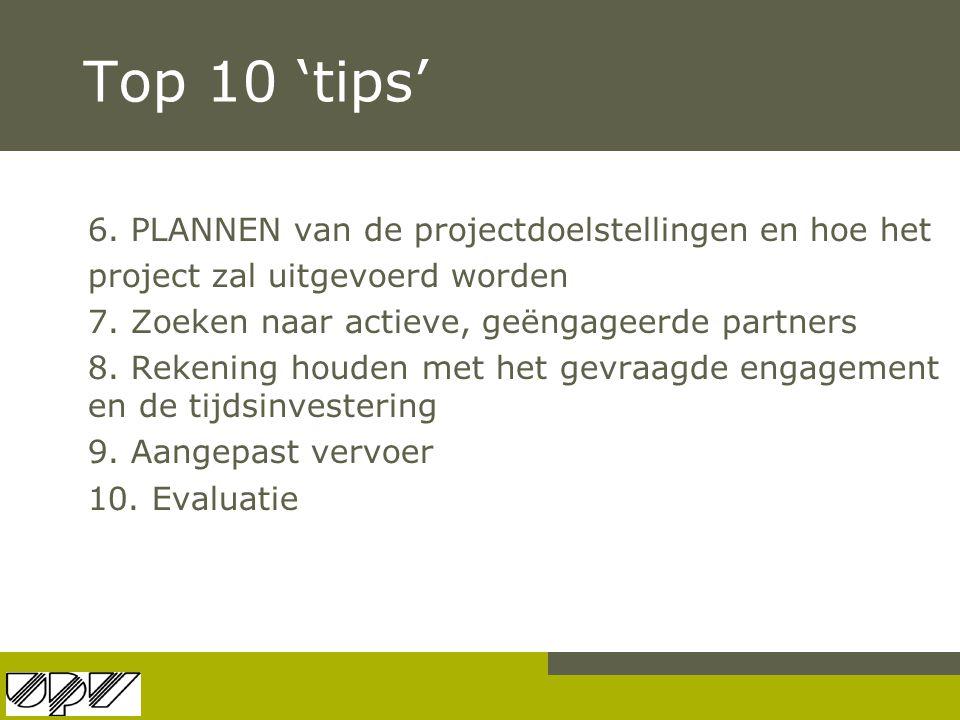 Top 10 'tips' 6. PLANNEN van de projectdoelstellingen en hoe het