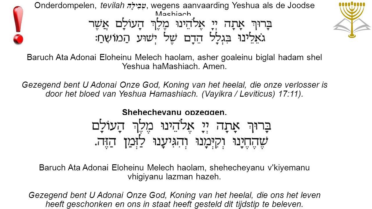 Onderdompelen, tevilah טְבִילָה, wegens aanvaarding Yeshua als de Joodse Mashiach.