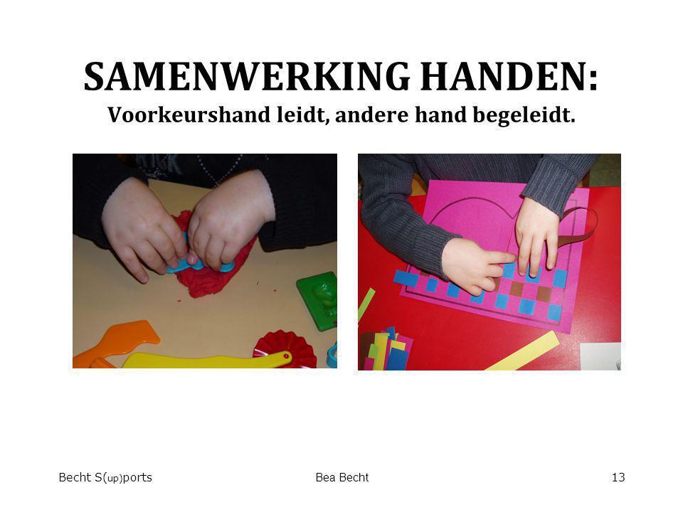 SAMENWERKING HANDEN: Voorkeurshand leidt, andere hand begeleidt.