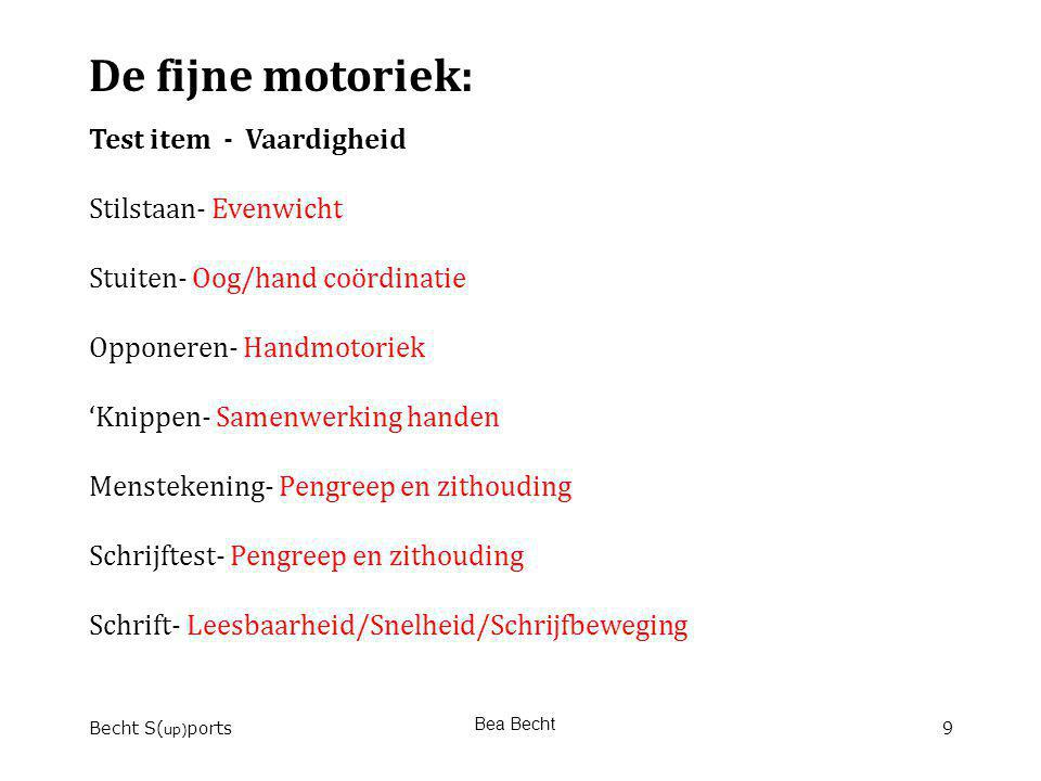 De fijne motoriek: Test item - Vaardigheid Stilstaan- Evenwicht