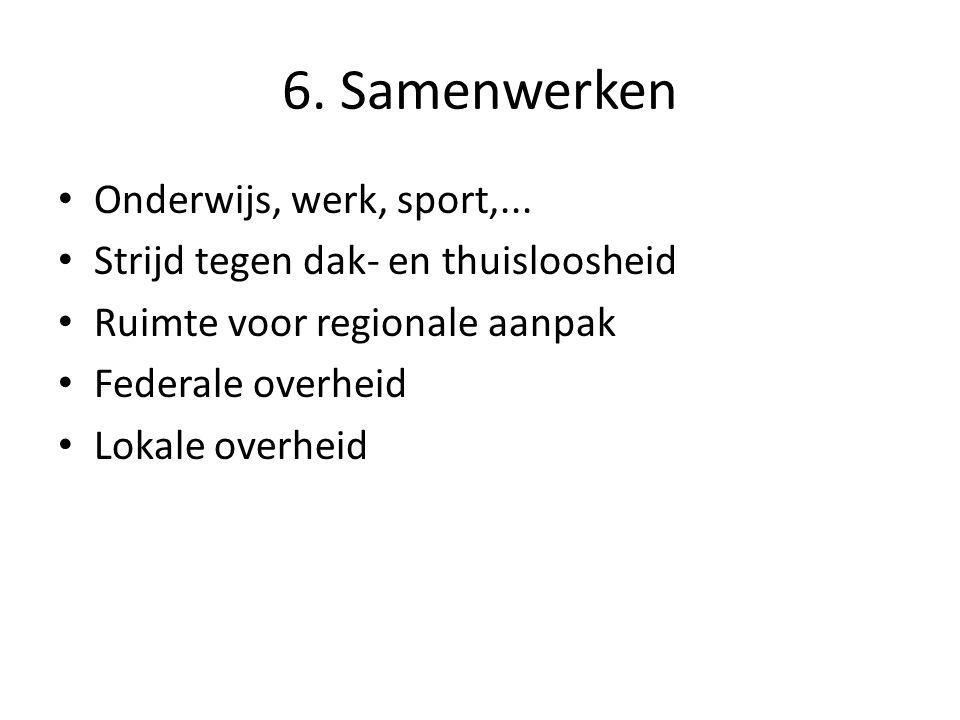 6. Samenwerken Onderwijs, werk, sport,...