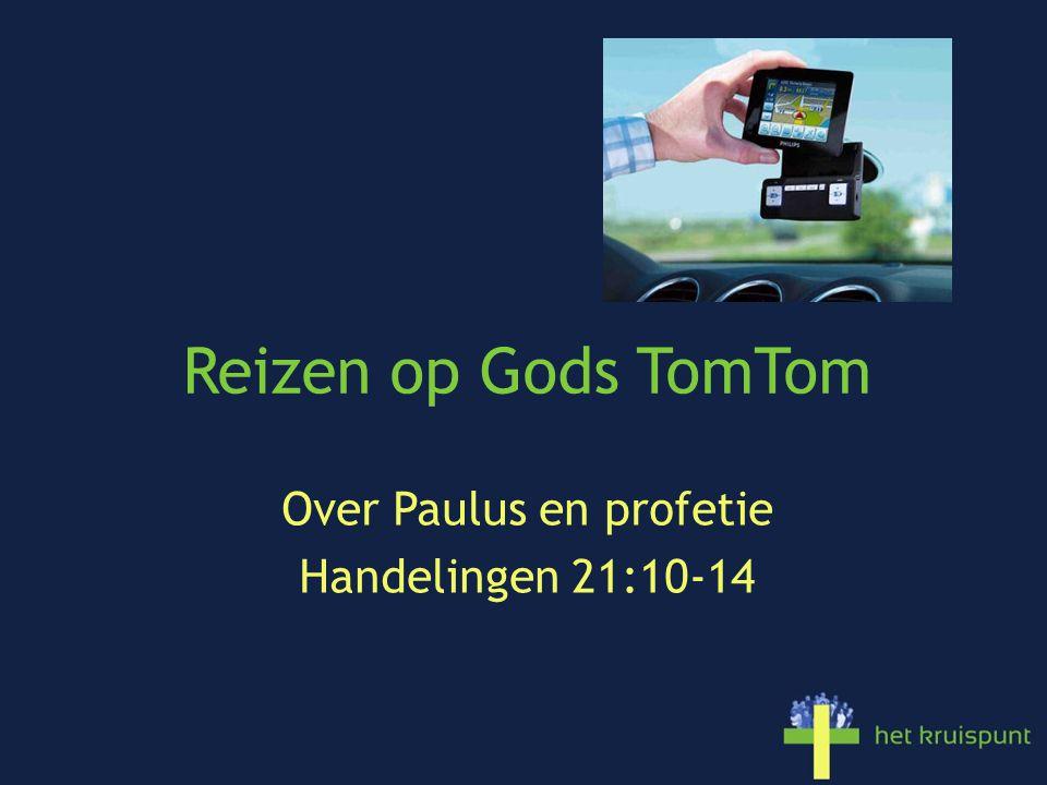 Over Paulus en profetie Handelingen 21:10-14