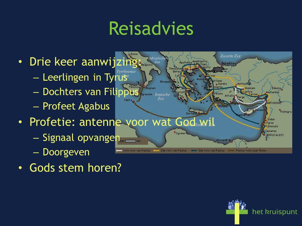 Reisadvies Drie keer aanwijzing: Profetie: antenne voor wat God wil