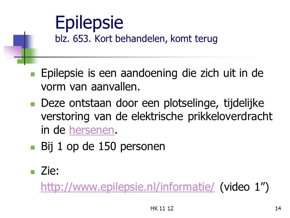 Epilepsie blz. 653. Kort behandelen, komt terug