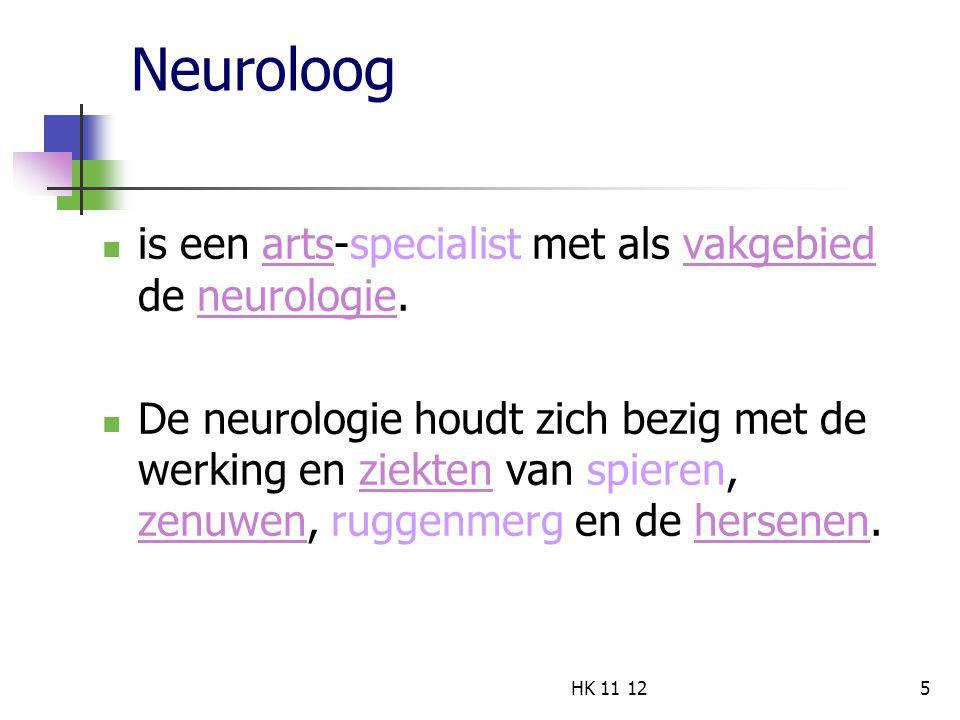 Neuroloog is een arts-specialist met als vakgebied de neurologie.