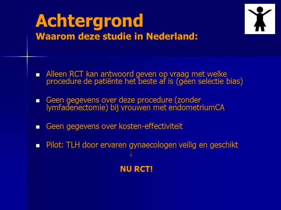 Achtergrond Waarom deze studie in Nederland: