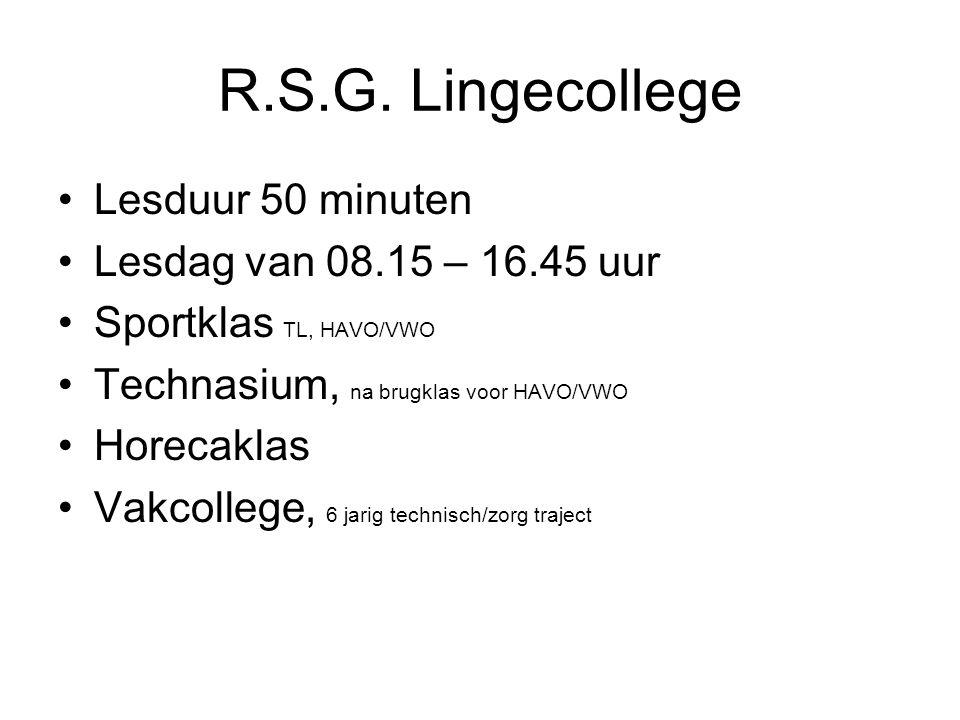 R.S.G. Lingecollege Lesduur 50 minuten Lesdag van 08.15 – 16.45 uur