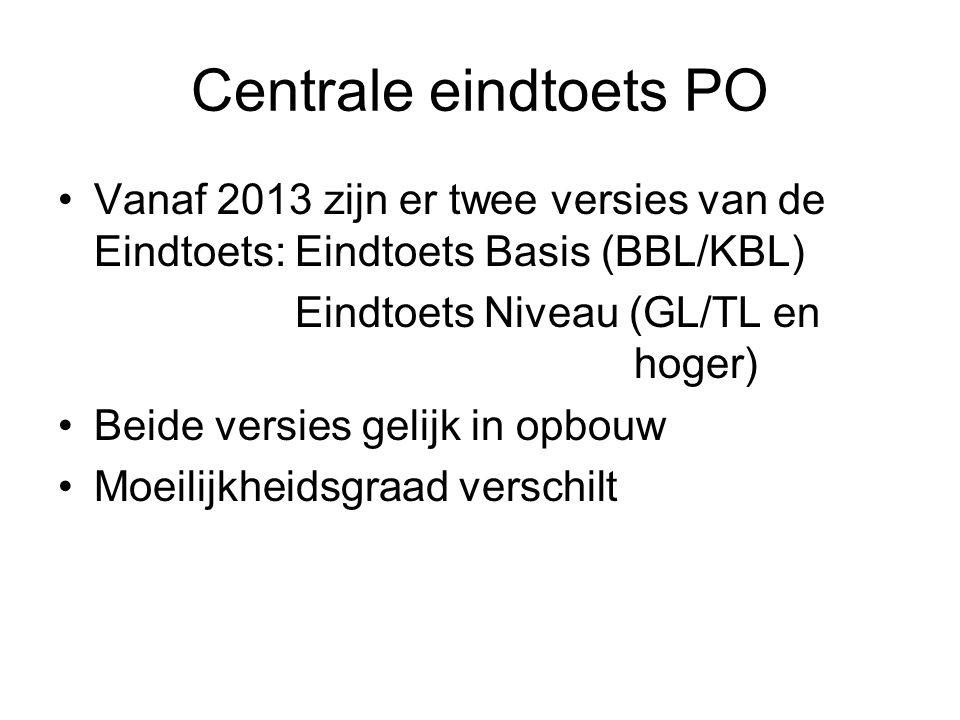 Centrale eindtoets PO Vanaf 2013 zijn er twee versies van de Eindtoets: Eindtoets Basis (BBL/KBL)