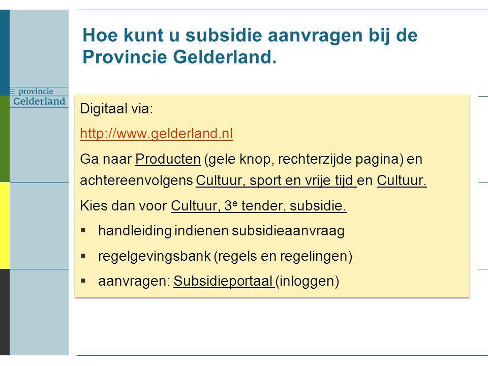 Hoe kunt u subsidie aanvragen bij de Provincie Gelderland.