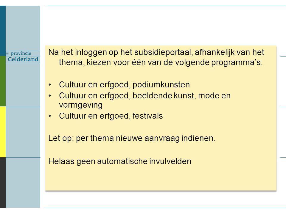 Na het inloggen op het subsidieportaal, afhankelijk van het thema, kiezen voor één van de volgende programma's: