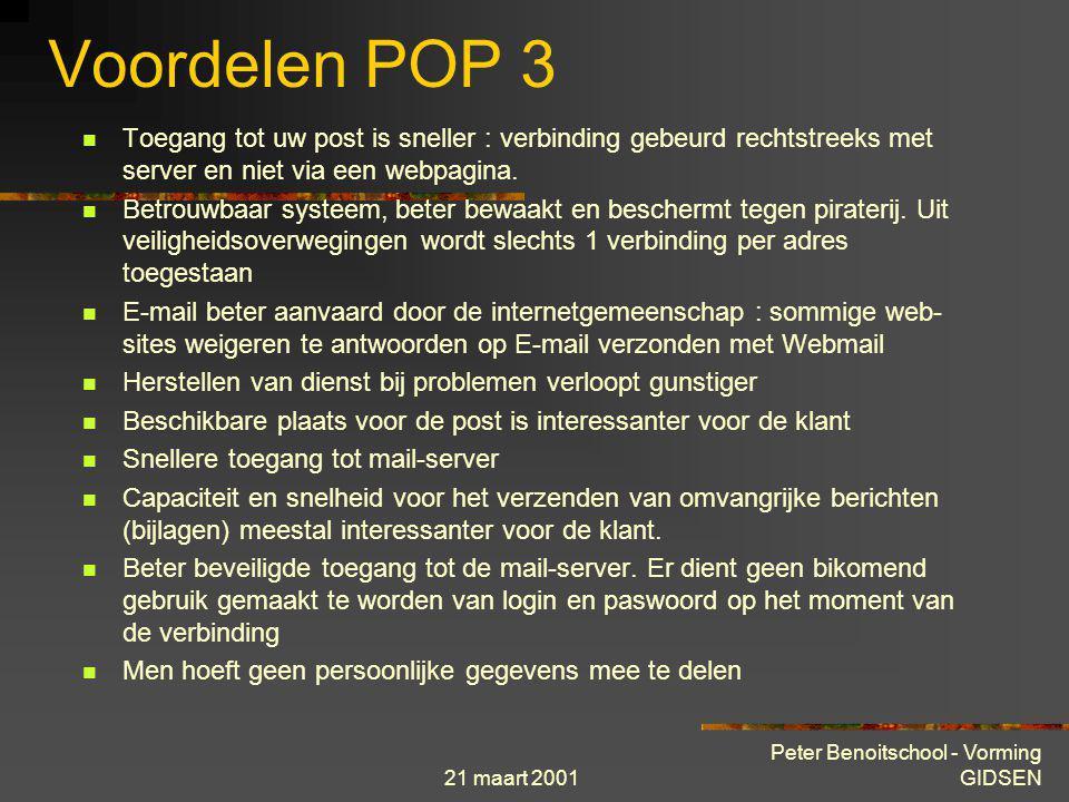 Voordelen POP 3 Toegang tot uw post is sneller : verbinding gebeurd rechtstreeks met server en niet via een webpagina.