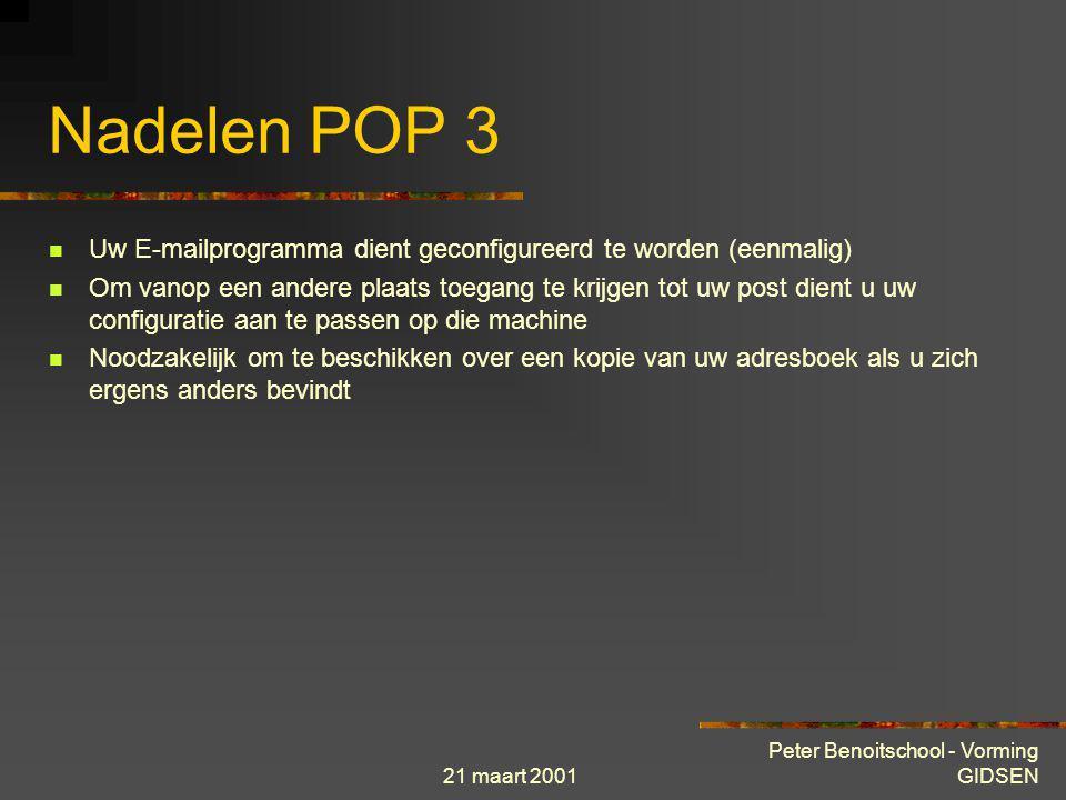 Nadelen POP 3 Uw E-mailprogramma dient geconfigureerd te worden (eenmalig)