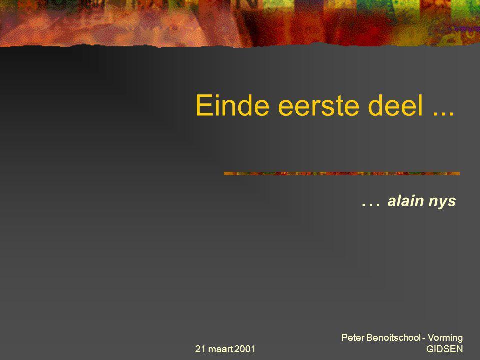 Einde eerste deel ... … alain nys Peter Benoitschool - Vorming GIDSEN