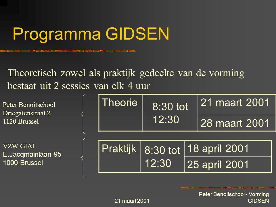 Programma GIDSEN Theoretisch zowel als praktijk gedeelte van de vorming bestaat uit 2 sessies van elk 4 uur.